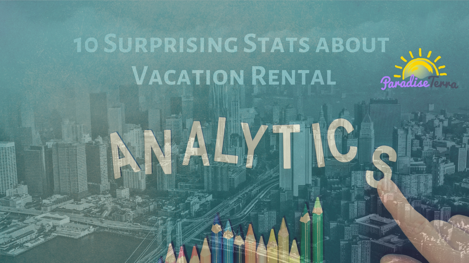 10 Surprising Statistics about Vacation Rental