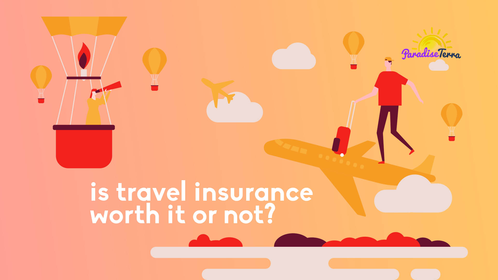 Is Travel Insurance Worth it or Not?