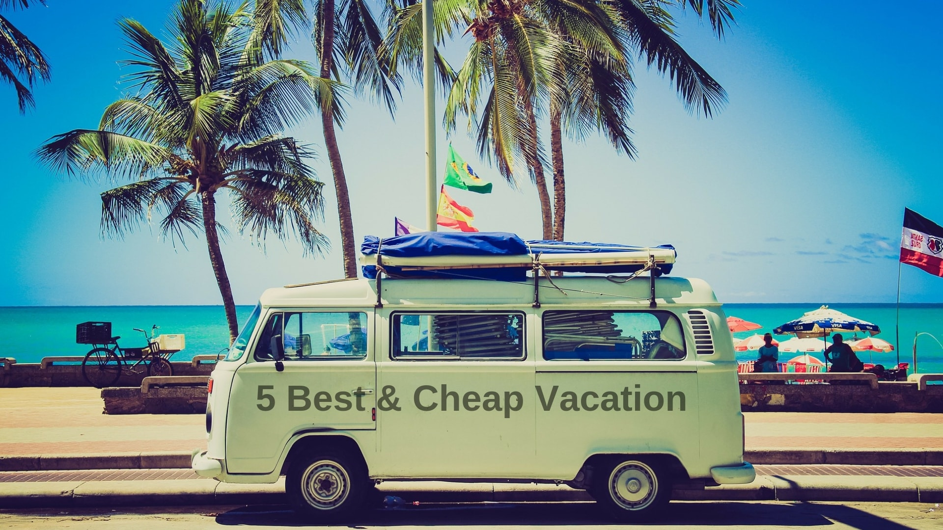 5 Best & Cheap Vacations Everyone Should Take in Their Lifetime